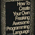 How to Create Your Own Programming Language